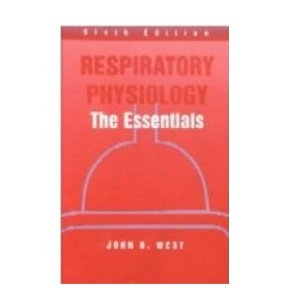 Respiratory Physiology: The Essentials, Sixth Edition (6th Ed.) 6e, by John B. West pdf