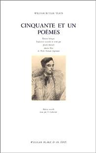 Cinquante et un poèmes par William Butler Yeats