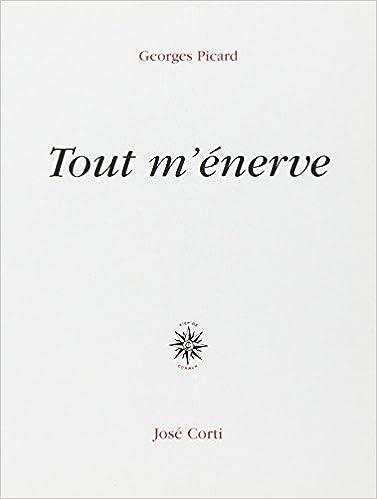 Amazon.fr - Tout m'énerve - Picard, Georges - Livres