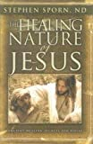 The Healing Nature of Jesus, John Eagle Freedom and Lee Fredrickson, 0977196496