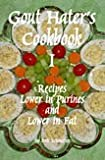 Gout Hater's Cookbook I Recipes Lower in Purine and Lower in Fat