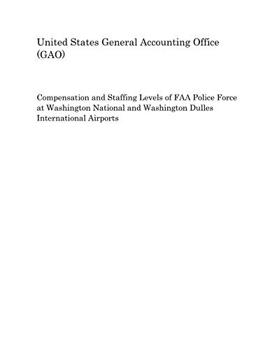 Compensation and Staffing Levels of FAA Police Force at Washington National and Washington Dulles International Airports ()