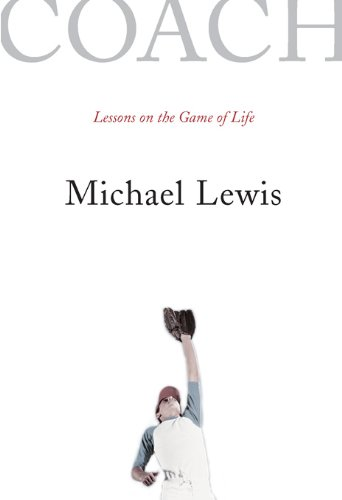 Coach: Lessons on the Game of Life: Lessons on Baseball and Life