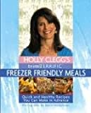 Holly Clegg's Trim & Terrific Freezer Friendly Meals
