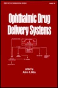 Ophthalmic Drug Del Systms (Drugs and the Pharmaceutical Sciences)