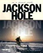 Jackson Hole: On a Grand Scale