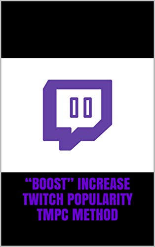 """BOOST"" INCREASE TWITCH POPULARITY TMPC METHOD"
