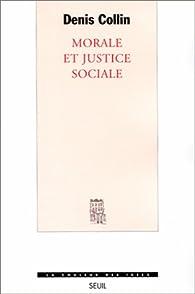 Morale et justice sociale par Denis Collin
