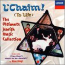 L'Chaim: The Ultimate Jewish Music Collection