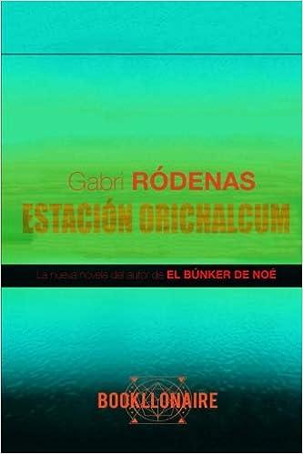 Amazon.com: Estacion Orichalcum (Spanish Edition) (9781492860235): Gabri Rodenas: Books