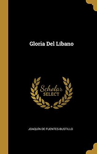 Gloria del Líbano  [Fuentes-Bustillo, Joaquin de] (Tapa Dura)