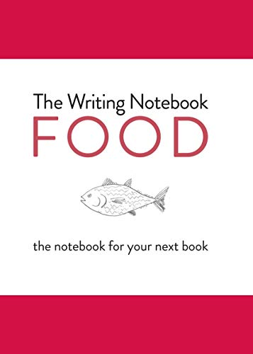 The Writing Notebook: Food: The Notebook for Your Next Book