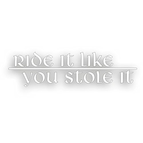 Solar Graphics USA Ride It Like You Stole It Decal for CBR GSX Sport Bike Crotch Rocket Motorcycle 2 x 7 1/2 Inch White