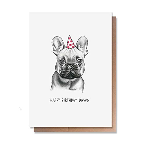 Funny Birthday Cards by Wunderkid - Happy Birthday Dawg - French Bull-Dog (Blank inside)