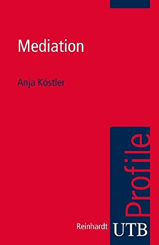 Mediation (utb Profile, Band 3369)