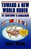 Toward a New World Order : The Countdown to Armageddon, McAlvany, Donald S., 0962451797