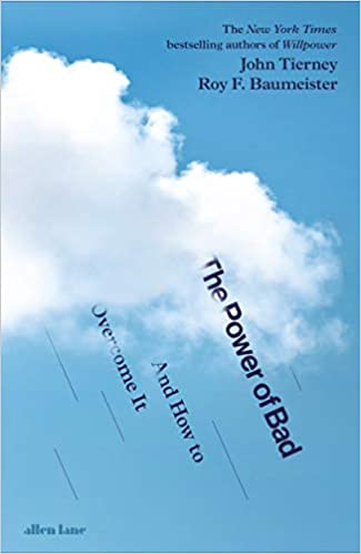 The Power of Bad: And How to Overcome It: Amazon.es: Tierney, John, Baumeister, Roy F.: Libros en idiomas extranjeros