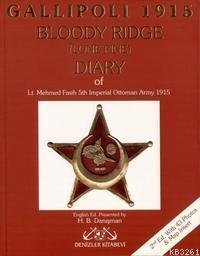 Gallipoli 1915: Bloody Ridge (Lone Pine) Diary of Lt. Mehmed Fasih, 5th Imperial Ottoman Army, Revised Edition