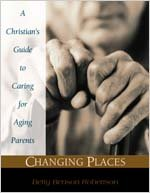 Read Online Changing Places: A Christian's Guide to Caring for Aging Parents ebook