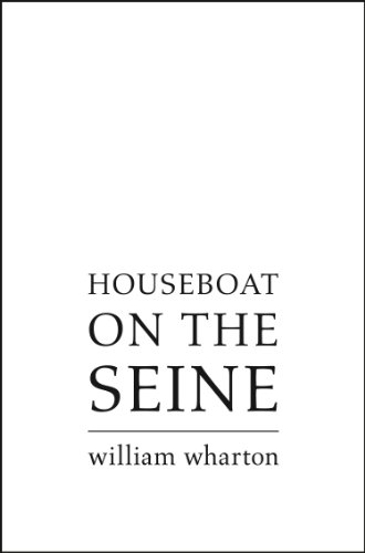 Houseboat On The Seine Kindle Edition By William Wharton