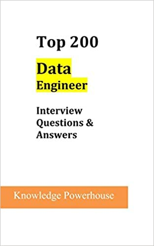 Amazon com: Top 200 Data Engineer Interview Questions