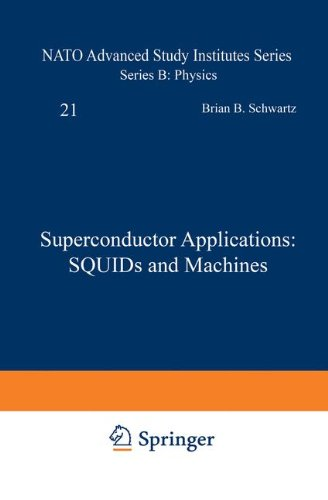 Superconductor Applications: SQUIDs and Machines (Nato Science Series B:)