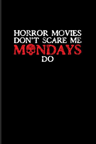 Horrormovies Don't Scare Me Mondays Do: Best Horror Quote And Saying 2020 Planner | Weekly & Monthly Pocket Calendar | 6x9 Softcover Organizer | For Horror Movie & Job Sarcasm