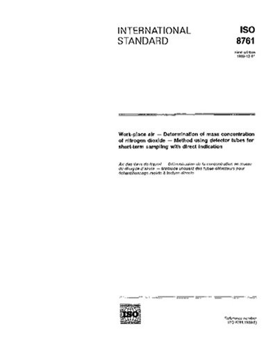 ISO 8761:1989, Work-place air - Determination of mass concentration of nitrogen dioxide - Method using detector tubes for short-term sampling with direct indication