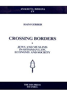 Download Crossing Borders Jews and Muslims in Ottoman Law, Economy and Society PDF