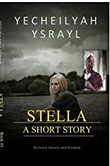 Stella: Between Slavery and Freedom Paperback