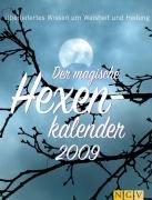 Der magische Hexenkalender 2009: Überliefertes Wissen um Weisheit und Heilung