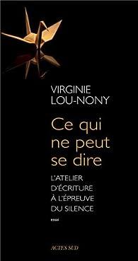 Ce qui ne peut se dire : L'atelier d'écriture à l'épreuve du silence par Virginie Lou-Nony