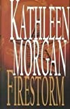 Firestorm, Kathleen Morgan, 0786001755