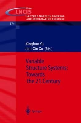 [(Variable Structure Systems: Towards the 21st Century )] [Author: Xinghuo Yu] [Aug-2002] ebook