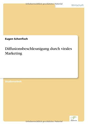 Download Diffusionsbeschleunigung durch virales Marketing (German Edition) pdf epub