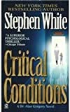 Front cover for the book Critical Conditions by Stephen White