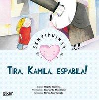 Tira, Kamila, Espabila ! (Sentipuinak) (Euskera) Tapa blanda – 9 jun 2015 Miren Agur Meabe Plaza Elkar 8490273650 Tourisme étranger