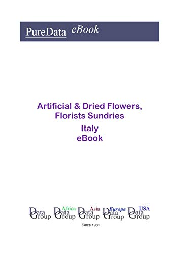Artificial & Dried Flowers, Florists Sundries in Italy: Market ()