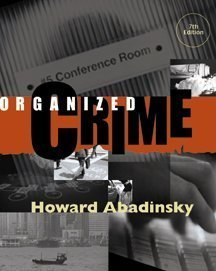 By Howard Abadinsky: Organized Crime Seventh (7th) Edition
