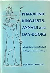 Pharaonic King-Lists, Annals and Day-Books: A Contribution to the Study of the Egyptian Sense of History (SSEA Publications)