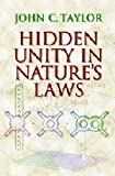 Hidden Unity in Nature's Laws, John C. Taylor, 052165064X