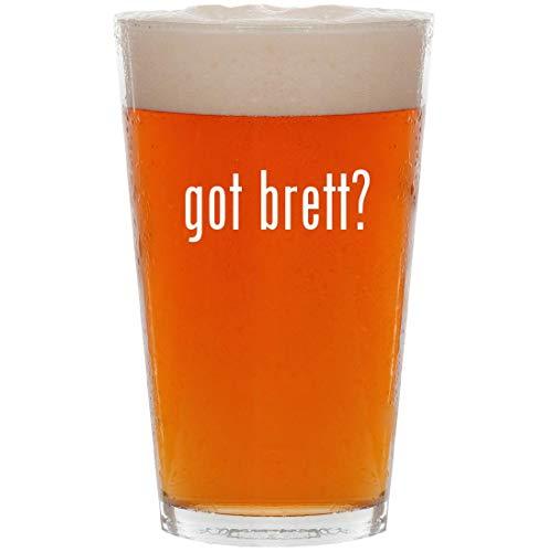 got brett? - 16oz All Purpose Pint Beer Glass
