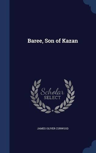 Read Online Baree, Son of Kazan pdf