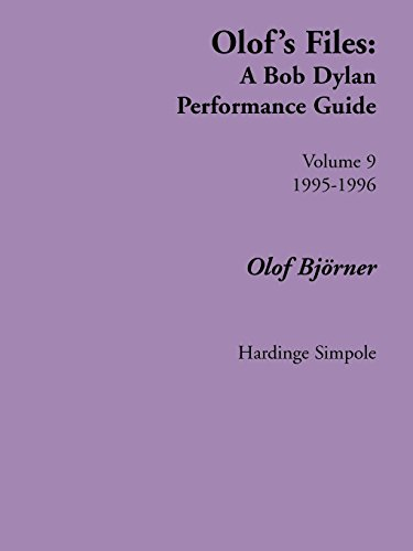 - Olof's Files: A Bob Dylan Performance Guide: Volume 9 (Bob Dylan All Alone on a Shelf)