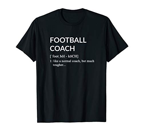 Football Coach Football Coach definition T Shirt (Football Coach Shirts With Stripe On Back)