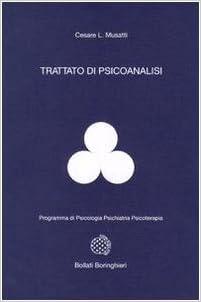 CESARE MUSATTI: TRATTATO DI PSICOANALISI