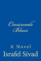 Crossroads Blues: A Novel