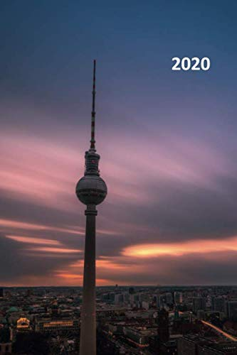2020: Fernsehturm Excellent Planner Calendar Organizer Daily Weekly Monthly Student for researching things to do in Berlin with kids