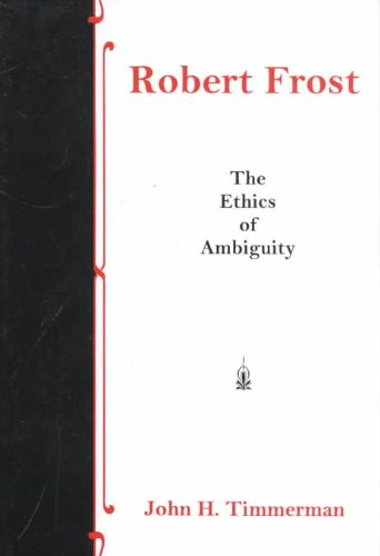 Robert Frost: The Ethics of Ambiguity