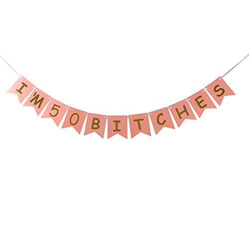 I'm 50 Bitches Banner Pink Card Gold Glitter Letters Special Offer for 50th Birthday Decorations Pink Card -
